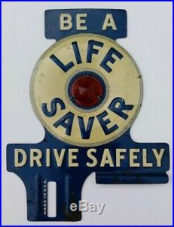Vintage BE A LIFE SAVER Automotive License Plate Topper, Antique Car Advertising